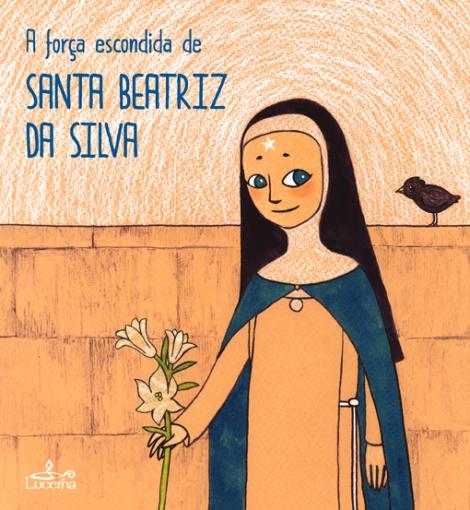 A Força escondida de Sta. Beatriz da Silva