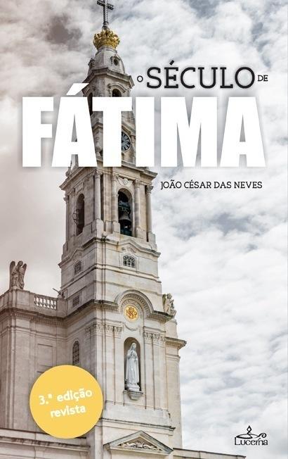 O Século de Fátima 3.ª edição revista