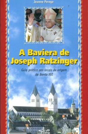 A Baviera de Joseph Ratzinguer