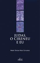 Judas, o Cireneu e Eu