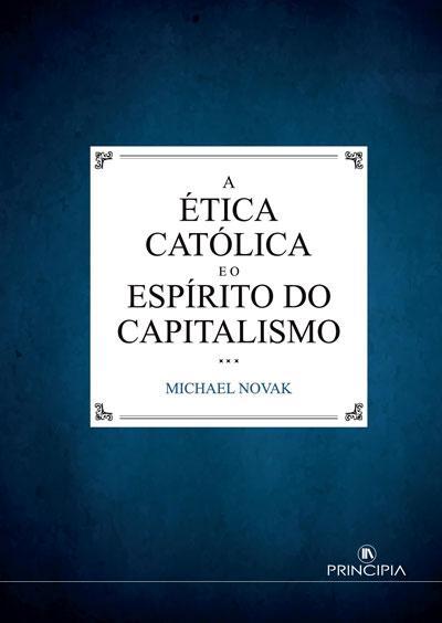 A Ética Católica e o Espirito do capitalismo