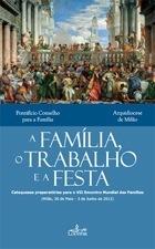 A Familia, o Trabalho e a Festa