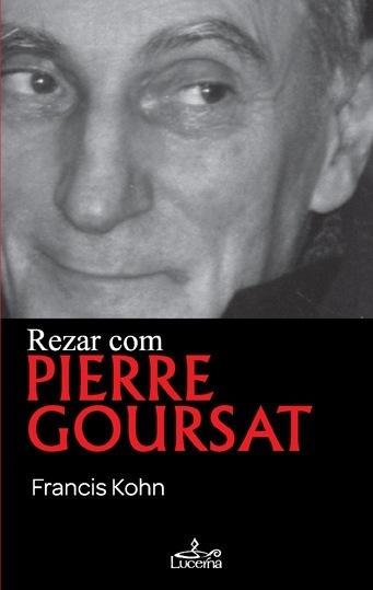 Rezar com Pierre Goursat - OUTLET