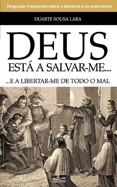 Deus Está a Salvar-me… e a Libertar-me de Todo o Mal