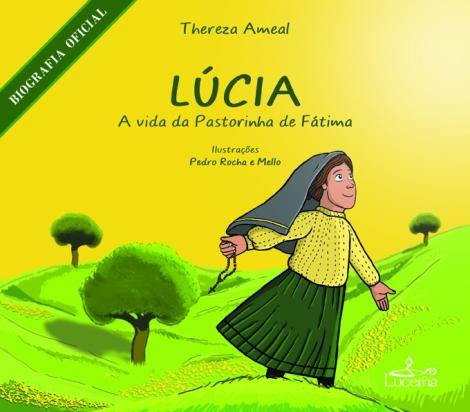 Lúcia - A Vida da Pastorinha de Fátima
