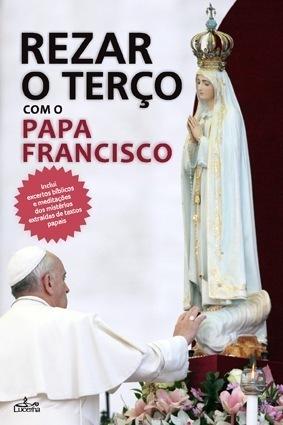 Rezar o Terço com o Papa Francisco
