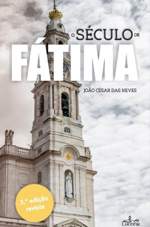 O Século de Fátima 3.ª edição revista - OUTLET