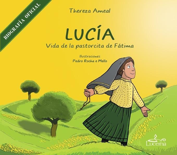 Lucía, vida de la pastorcita de Fátima