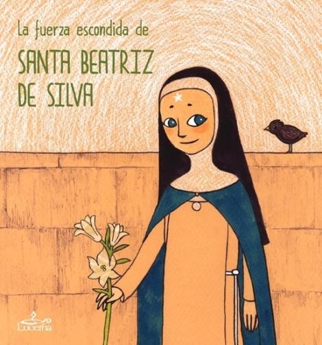 La Fuerza Escondida de Santa Beatriz de Silva - OUTLET