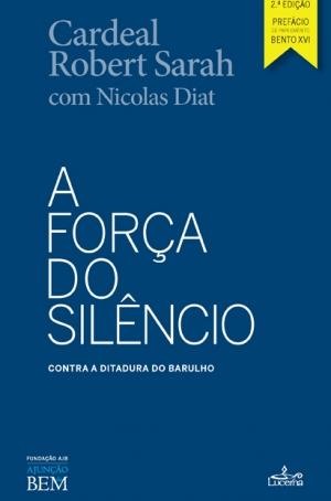 A Força do Silêncio - 2ª Ed.